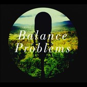 Balance Problems - works by Nico Muhly, Sufjan Stevens, Andrew Norman, Mark Dancigers, Jeremy Turner, Marcos Balter, and Timo Andres  / Y Music