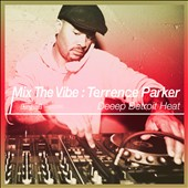 Terrence Parker: Mix The Vibe: Terrence Parker - Deeep Detroit Heat [Digipak]