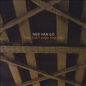 Ned Van Go: Dirt and the Sin