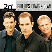 Randy Phillips/Dan Dean (Phillips, Craig & Dean)/Phillips, Craig & Dean/Shawn Craig: 20th Century Masters - The Millennium Collection: The Best of Phillips, Craig & Dean *
