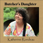 Katherine Rondeau: Butcher's Daughter