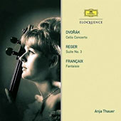 Dvorák: Cello Concerto; Reger: Suite No. 3; Françaix: Fantaisie