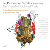 Jan Pieterszoon Sweelinck (1562-1611): The Complete Keyboard Works / Pieter Dirksen, Pieter-Jan Belder, Bob van Asperen. Harry van der Kamp