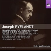 Joseph Ryelandt: Chamber Music for Piano and Strings, Vol. 1