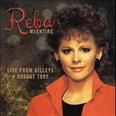 Reba McEntire: Live from Gilley's 4 August 1985 *