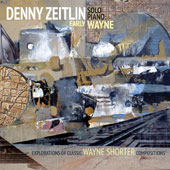 Denny Zeitlin: Early Wayne: Explorations of Classic Wayne Shorter Compositions [Digipak] *