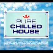 Various Artists: Pure Chilled House [Digipak]