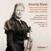 Amanda Maier (1853-1894): Violin Concerto in D minor; Piano Quartet in E minor; Swedish Tunes and Dances / Gregory Maytan, violin; Ann-Sofi Klingberg, piano; Bernt Lysell, viola; Sara Wujk, cello