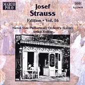 Josef Strauss Edition Vol 16 / Kulling, Slovak State PO