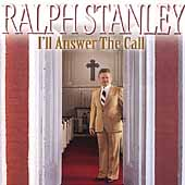 Ralph Stanley: I'll Answer the Call