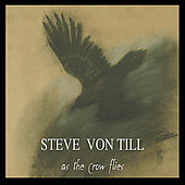 Steve Von Till: As the Crow Flies