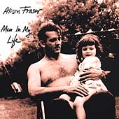 Alison Fraser: Men in My Life