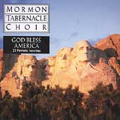 Mormon Tabernacle Choir: God Bless America: 23 Patriotic Favorites
