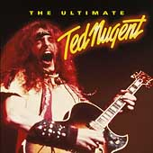 Ted Nugent: The Ultimate Ted Nugent