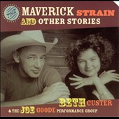 Beth Custer/Joe Goode Performance Group: The Maverick Strain and Other Stories