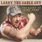 Larry the Cable Guy: The Right to Bare Arms