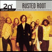 Rusted Root: 20th Century Masters - The Millennium Collection: The Best of Rusted Root