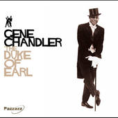 Gene Chandler: The Duke of Earl [Pazzazz]