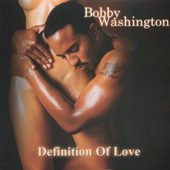 Bobby Washington: Definition of Love *