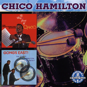 Chico Hamilton: Gongs East!/Three Faces of Chico