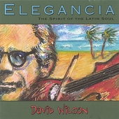 David Wilson (Violin): Elegancia: The Spirit of the Latin Soul