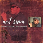 Nat Brown: Intimate Moments: This Is Your Night