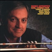 Dusko Gojkovic/Dusko Goykovich: Soul Connection