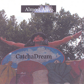 Catch a Dream: Almost Alive
