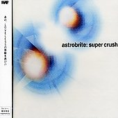 Astrobrite: Super Crush