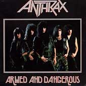 Anthrax: Armed and Dangerous