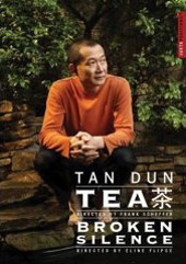 Tan Dun: Tea and Broken Silence / Films by Fank Scheffer and Eline Flipse [DVD]