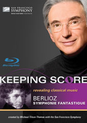 Keeping Score - Berlioz: Symphonie fantastique / San Francisco Symphony / Tilson Thomas [Blu-Ray]