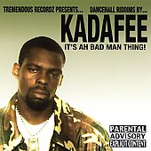 Kadafee: It's Ah Bad Man Thing [PA]