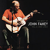 John Fahey: The Best of John Fahey, Vol. 2: 1964-1983