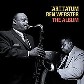 Art Tatum/Ben Webster: Art Tatum-Ben Webster: The Album [Essential Jazz Classics]
