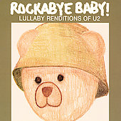 Rockabye Baby!: Rockabye Baby! Lullaby Renditions of U2