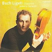 Chaconne - Bach, Ligeti / Antoine Tamestit