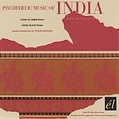 Ali Akbar Khan/Vilayat Khan: Psychedelic Music of India