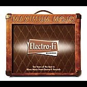 Various Artists: Maximum Mojo-Electro-Fi Records 10th Anniversary Collection