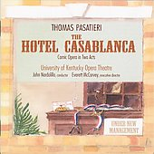 Thomas Pasatieri: The Hotel Casablanca / John Nardolillo, University of Kentucky Opera Theatre, et al
