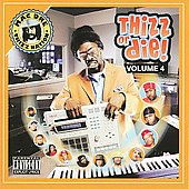 Mac Dre: Thizz or Die, Vol. 4 [PA]
