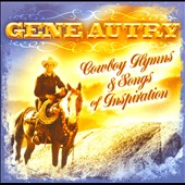 Gene Autry: Cowboy Hymns and Songs of Inspiration