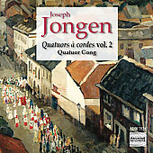 Jongen: String Quartets Vol 2 / Gong String Quartet
