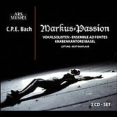 C.P.E. Bach: Markus-Passion / Beat Raaflaub, Basel Boys Choir