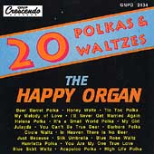 The Happy Organ: 20 Polkas & Waltzes
