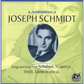 Joseph Schmidt: Songs and arias from Schubert; Strauss jr., Verdi...