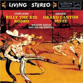 Aaron Copland: Billy the Kid and Rodeo Suite; Ferde Grofé:Grand Canyon Suite