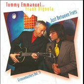 Frank Vignola/Tommy Emmanuel: Just Between Frets: Groove Masters, Vol. 11