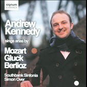 Andrew Kennedy Sings Arias By Mozart, Gluck, Berlioz