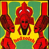 Hedzoleh Soundz: Hedzoleh [Digipak]